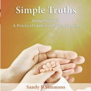 Simple Truths by Sandy B Simmons