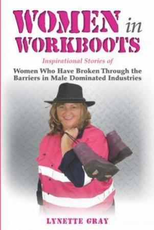 Women In Workboots by Lynette Gray