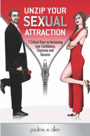 Unzip Your Sexual Attraction by Pauline E. Allen
