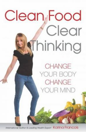 Clean Food Clear Thinking