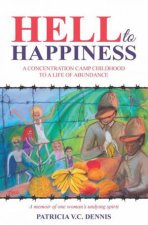 Hell to Happiness by Patricia V. C. Dennis