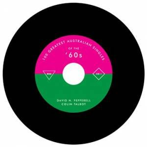 100 Greatest Australian Singles of the '60s by David N. Pepperell
