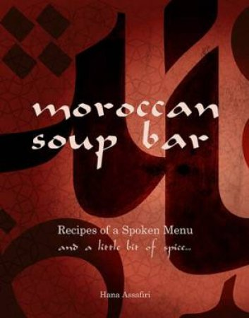 Moroccan Soup Bar by Hana Assafiri