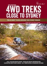 4WD Treks Close To Sydney, 6th Ed. by Craig Lewis & Cathy Savage