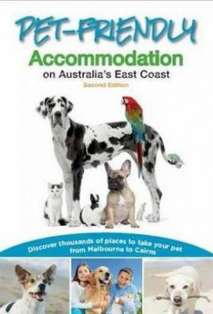 Pet-Friendly Accommodation on Australia's East Coast (2nd Edition) by Carla  Francis - 9781922131690 - QBD Books