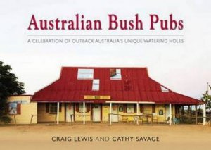 Australian Bush Pubs: Updated Ed.