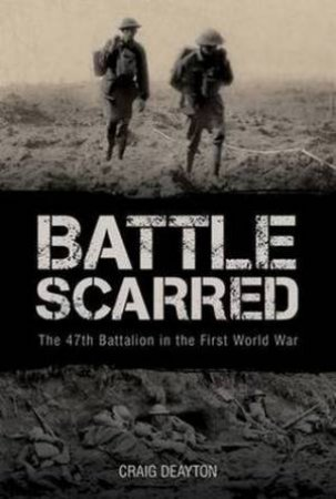 Battle Scarred  by Craig Deayton