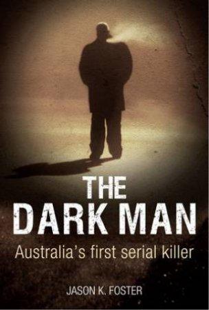 The Dark Man by Jason Foster