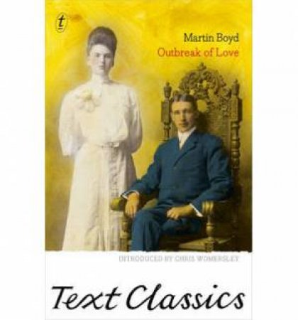 Outbreak of Love: Text Classics by Martin Boyd