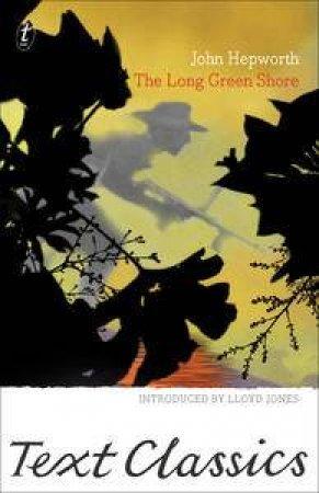 Text Classics: The Long Green Shore by John Hepworth