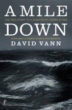 A Mile Down The True Story of a Disastrous Career at Sea
