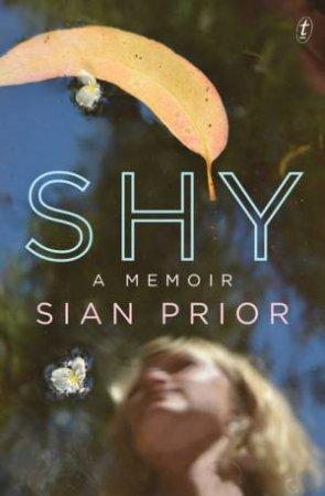 Shy: A Memoir by Sian Prior