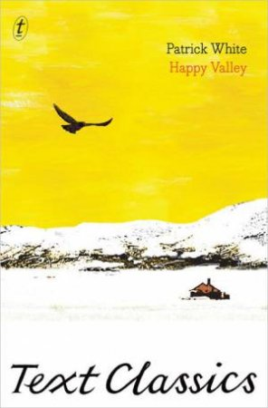 Text Classics: Happy Valley by Patrick White