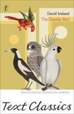 Text Classics: The Chantic Bird by David Ireland