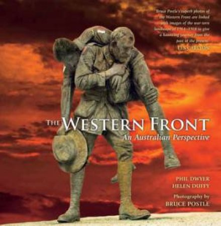 The Western Front: An Australian Perspective by Phil Dwyer & Helen Duffy
