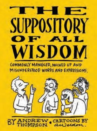 The Suppository of All Wisdom by A Thompson & A Weldon