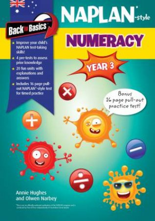 Back to Basics Year 3 Naplan-Style Numeracy by Annie Hughes & Olwen Narbey