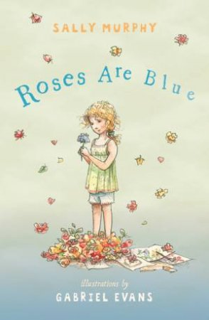 Roses Are Blue by Sally Murphy & Gabriel Evans