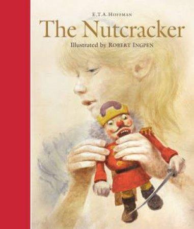 The Nutcracker by E.T.A. Hoffmann & Robert Ingpen