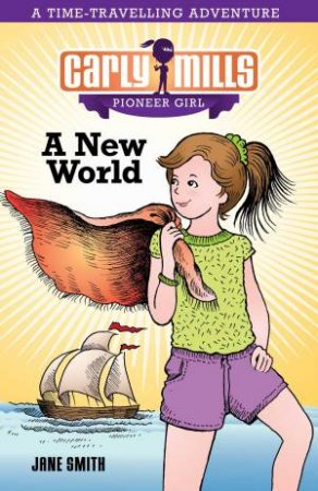 A New World by Jane Smith and Illustrated by Pat Kan