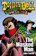 Tommy Bell Bushranger Boy The Masked Man