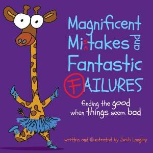Magnificent Mistakes And Fantastic Failures by Josh Langley