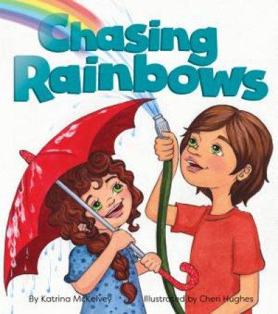 Chasing Rainbows by Katrina McKelvey