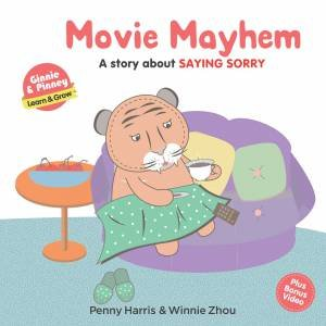 Movie Mayhem: A Story About Saying Sorry by Penny Harris