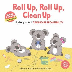Roll Up, Roll Up, Clean Up: A Story About Taking Responsibility by Penny Harris