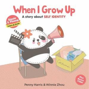 When I Grow Up by Penny Harris & Winnie Zhou