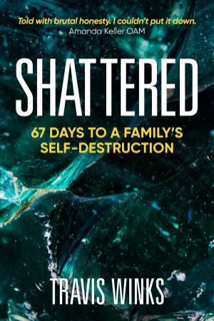 Shattered by Travis Winks