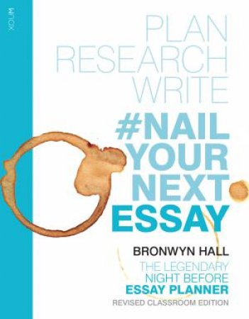 #Nail Your Next Essay by Bronwyn Hall
