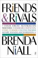 Friends And Rivals Four Great Australian Writers