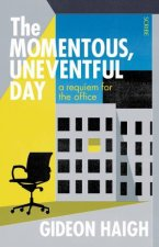 The Momentous Uneventful Day