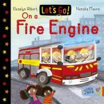 Lets Go On A Fire Engine