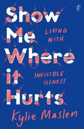 Show Me Where It Hurts by Kylie Maslen
