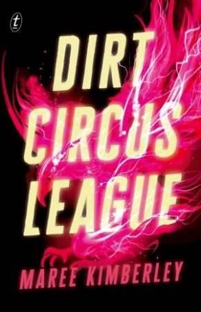 Dirt Circus League by Maree Kimberley