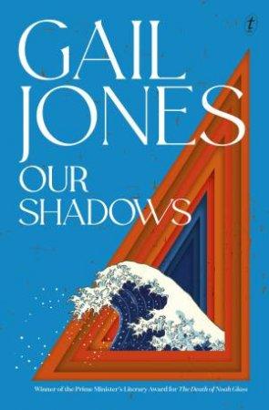 Our Shadows by Gail Jones