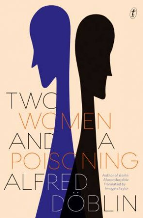 Two Women And A Poisoning by Alfred Doblin