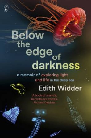 Below The Edge Of Darkness by Edith Widder
