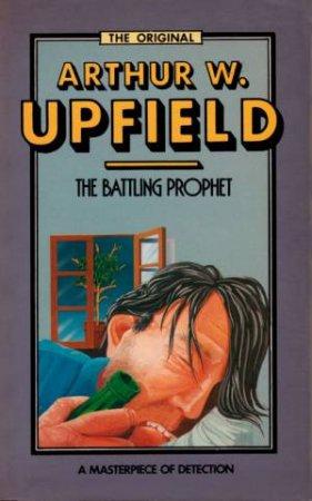 The Battling Prophet by Arthur Upfield