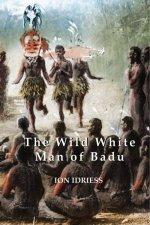 The Wild White Man Of Badu