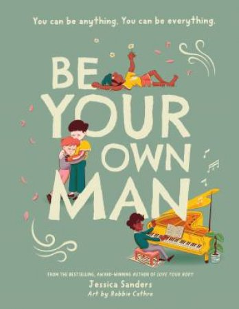 Be Your Own Man by Jessica Sanders & Robbie Cathro