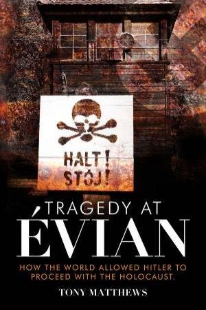 Tragedy At Evian by Tony Matthews