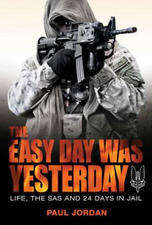 The Easy Day Was Yesterday by Paul Jordan