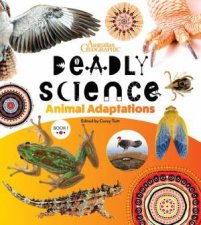 Australian Geographic Deadly Science Animal Adaptations
