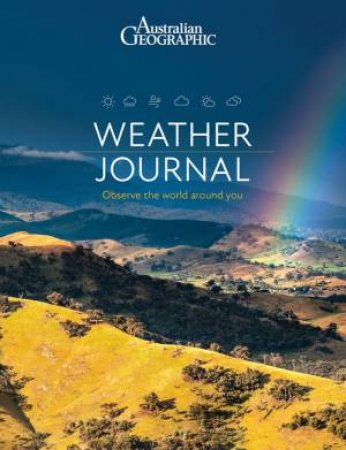 Australian Geographic: Weather Journal by Various