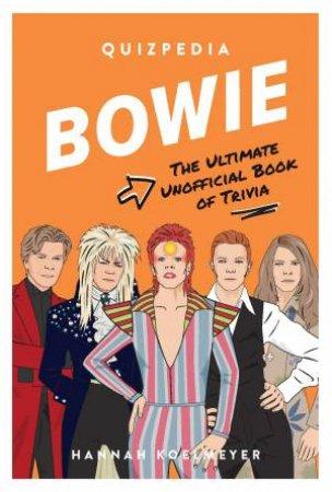 Bowie Quizpedia by Hannah Koelmeyer & Chantal de Sousa
