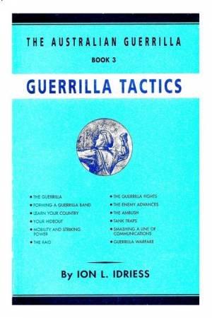 Guerrilla Tactics: The Australian Guerrilla Book 3