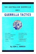 Guerrilla Tactics The Australian Guerrilla Book 3